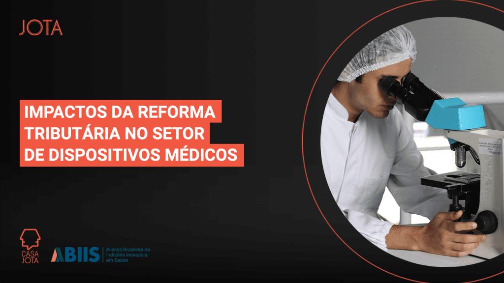 Impactos da Reforma Tributária no setor de dispositivos médicos: