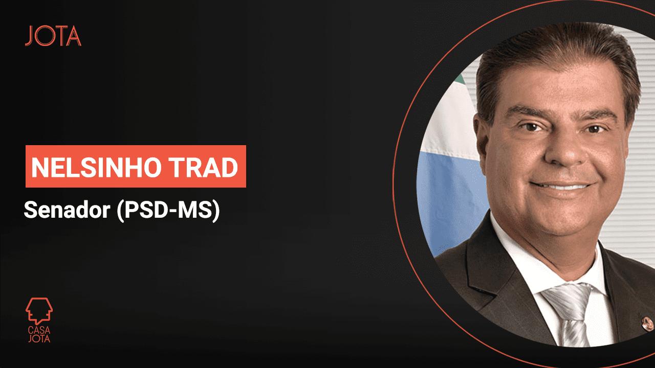 Casa JOTA: senador Nelsinho Trad (PSD-MS)