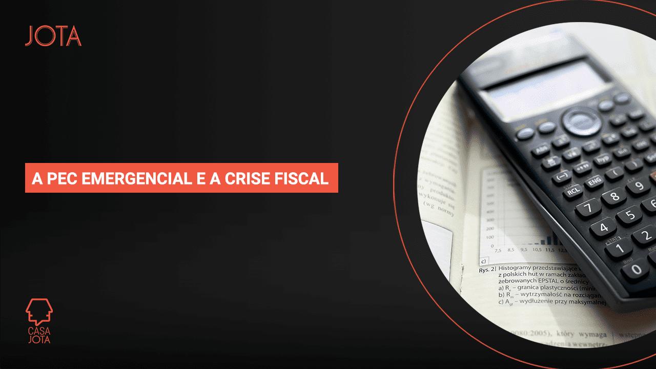 Casa JOTA: PEC Emergencial e a crise fiscal