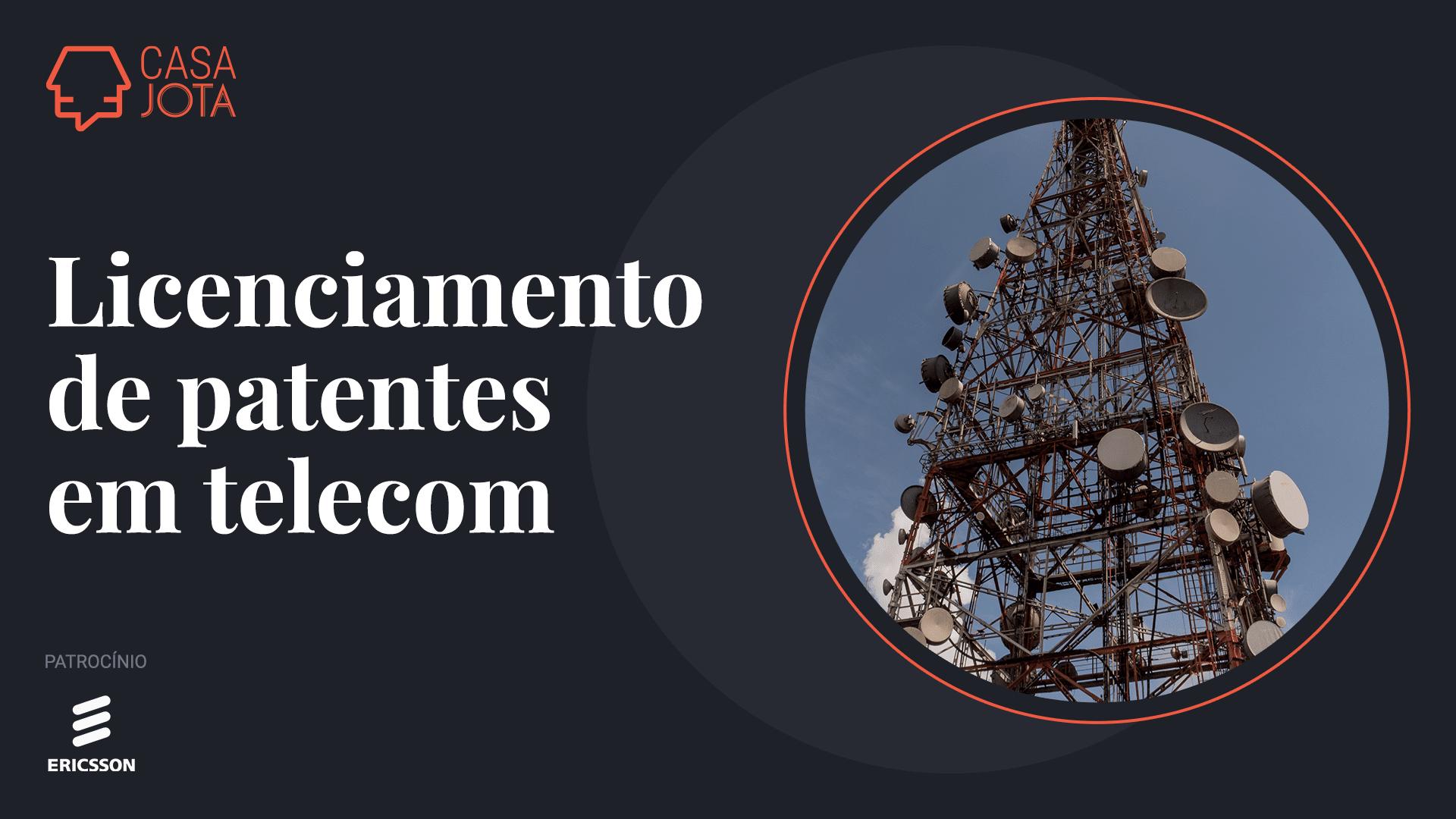 Licenciamento de patentes essenciais em telecom